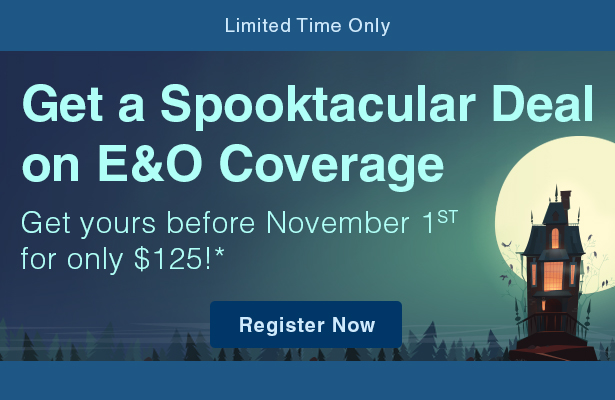 Get a spooktacular deal on errors and omissions coverage. Get yours before November first for only $125.
