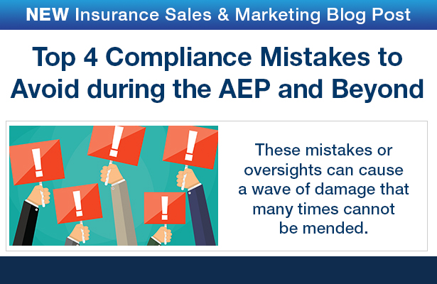 NEW Insurance Sales & Marketing Blog Post. Top 4 Compliance Mistakes to Avoid during the AEP and Beyond.