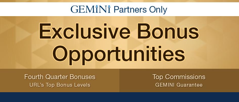 Exclusive Bonus Opportunities. Fourth quarter bonuses and top commissions.