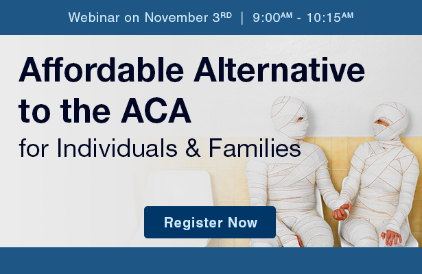 Affordable Alternative to the ACA for Individuals & Families.