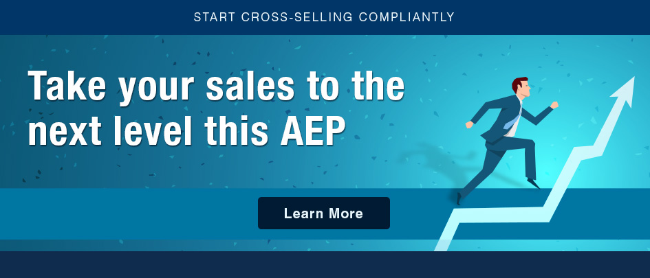 Take your sales to the next level this AEP, start cross-selling compliantly.